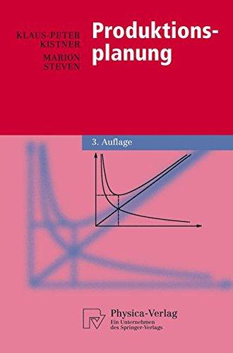Produktionsplanung (Physica-Lehrbuch) Taschenbuch – 4. Oktober 2013 Klaus-Peter Kistner Marion Steven Physica-Verlag Heidelberg 3790814261