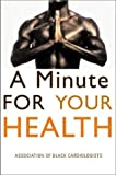 A Minute for Your Health, Association of Black Cardiologists Staff, 0967525896