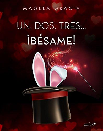 Un, dos, tres... ¡Bésame! (Spanish Edition)