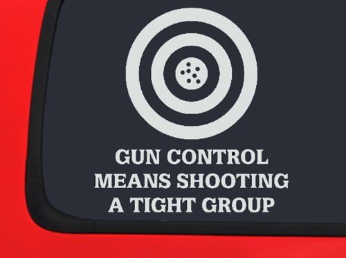 Gun Control Means Shooting in a Tight Group - Target - 2A - Hunting Window decal truck for $<!--$6.97-->