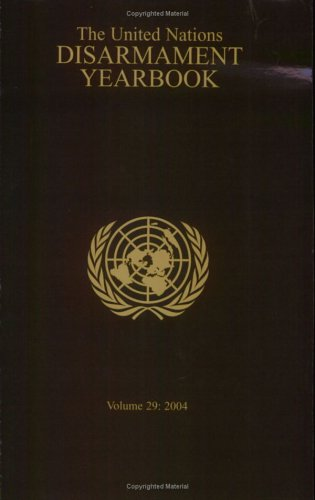 United Nations Disarmament Yearbook 2004