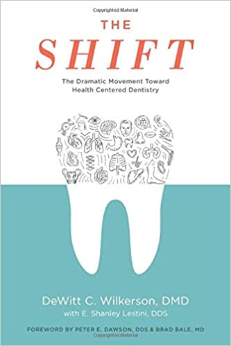 The Shift: The Dramatic Movement Toward Health Centered Dentistry por Dr Dewitt C Wilkerson epub