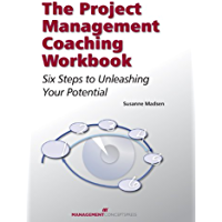 The Project Management Coaching Workbook: Six Steps to Unleashing Your Potential