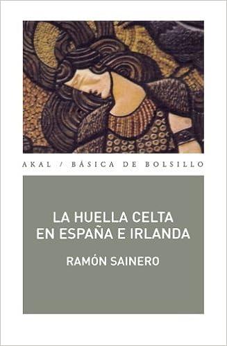 La huella celta en España e Irlanda: 29 Básica de Bolsillo: Amazon.es: Sainero, Ramón: Libros
