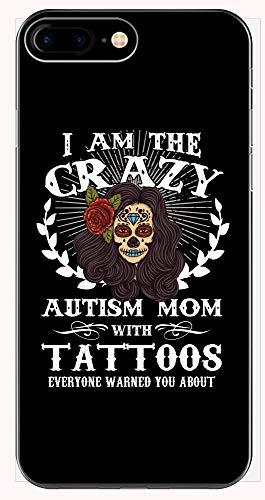 Funny Tattoo - I Am The Crazy Autism Mom That Everyone Warned You About - Phone Case for iPhone 6+, 6S+, 7+, 8+