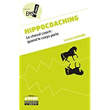 Hippocoaching: Le cheval coach : quand le corps parle (EMS Coach) (French Edition)