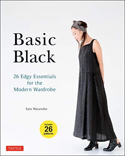 Black Juvenile Wardrobe - Basic Black: 26 Edgy Essentials for the Modern Wardrobe