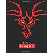 Blank drawing Book: Dragon Sketchbook 150 pages, Extra Large-Made with Standard White Paper-Best for Crayons, Colored Pencils, Watercolor Paints and Very Light Fine Tip Markers