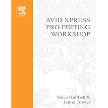 Avid Xpress Pro Editing Workshop (DV Expert Series)