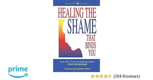 0983e1ae31e Healing the Shame that Binds You (Recovery Classics)  John Bradshaw ...