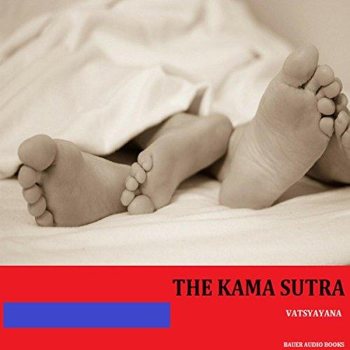 The Kama Sutra (By Vatsyayana) [Explicit]