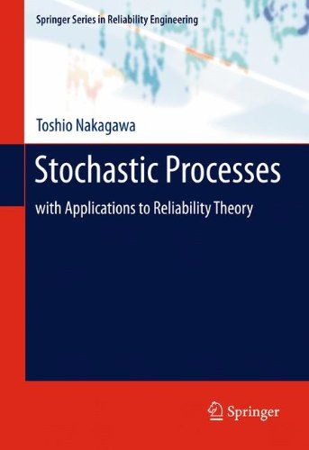 Stochastic Processes: with Applications to Reliability Theory (Springer Series in Reliability Engineering)