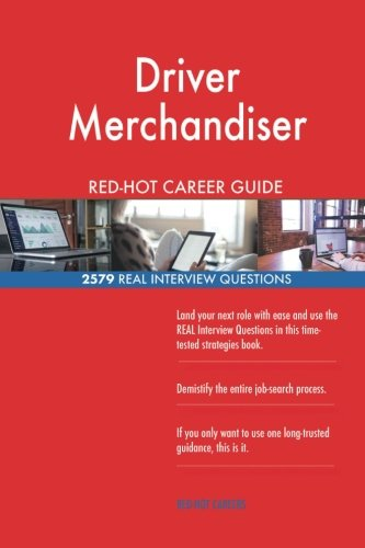 Download Driver Merchandiser RED-HOT Career Guide; 2579 REAL Interview Questions pdf