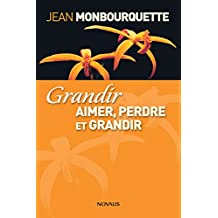Grandir (Gros caractères): Aimer, perdre et grandir (French Edition)