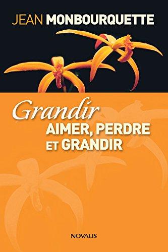 Grandir Gros Caracteres Aimer Perdre Et Grandir French