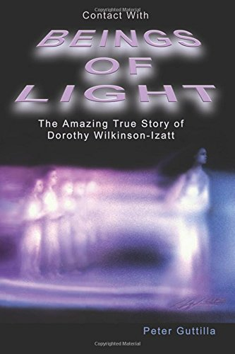 Contact With Beings of Light: The Amazing True Story of Dorothy Wilkinson-Izatt ebook