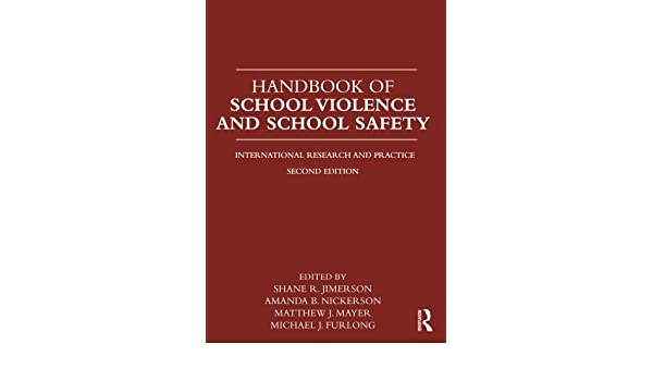 Handbook of School Violence and School Safety: International Research and Practice