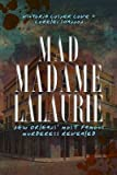 Mad Madame Lalaurie[MAD MADAME LALAURIE][Paperback]