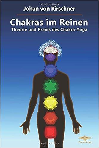 Chakras im Reinen: Theorie und Praxis des Chakra-Yoga ...