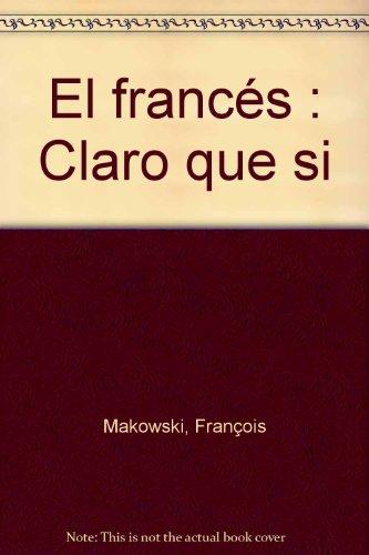 EL FRANCES : CLARO QUE SI -  NIVEAU DEBUTANT - LIVRE
