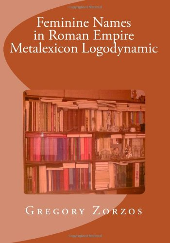 Download Feminine Names in Roman Empire Metalexicon Logodynamic pdf