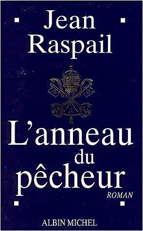 trouver le prix le plus bas grandes marques meilleure sélection de Anneau Du Pecheur (L') (Romans, Nouvelles, Recits (Domaine ...