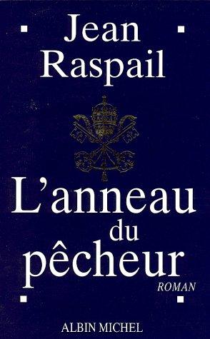Book cover from Anneau Du Pecheur (L) (Romans, Nouvelles, Recits (Domaine Francais)) (French Edition) by Jean Raspail