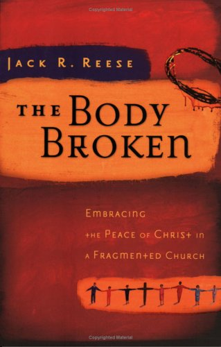 Download The Body Broken: Embracing the Peace of Christ in a Fragmented Church PDF