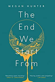The End We Start From by [Hunter, Megan]