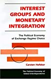 Interest Groups and Monetary Integration, Carsten Hefeker, 0813366968