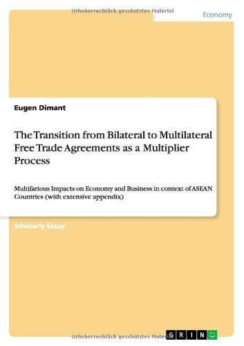 The Transition from Bilateral to Multilateral Free Trade Agreements as a Multiplier Process pdf