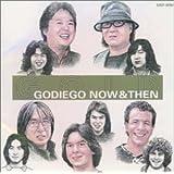 GOLD GODIEGO NOW&THEN