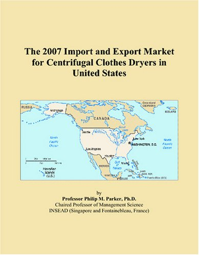 The 2007 Import and Export Market for Centrifugal Clothes Dryers in United States