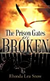 The Prison Gates Are Broken, Rhonda Snow, 1602663181