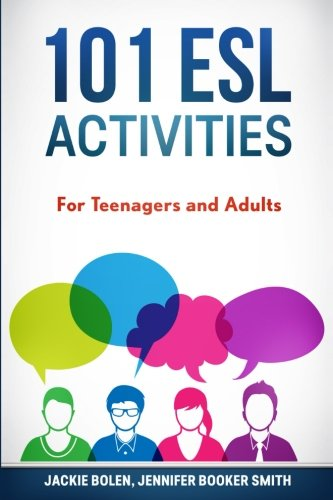 101 ESL Activities: For Teenagers and Adults
