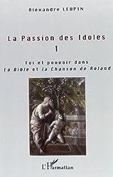 La passion des idoles tome 1 : religion et politique