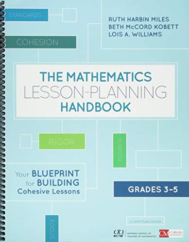 The Mathematics Lesson-Planning Handbook, Grades 3-5: Your Blueprint for Building Cohesive Lessons (Corwin Mathematics Series)