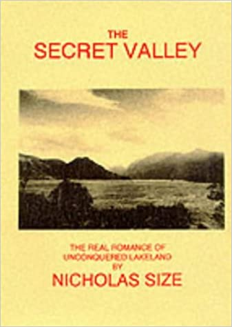 The Secret Valley: The Real Romance of Unconquered Lakeland