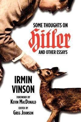 Book cover from [ { SOME THOUGHTS ON HITLER AND OTHER ESSAYS } ] by Vinson, Irmin (AUTHOR) Feb-14-2012 [ Paperback ] by Irmin Vinson