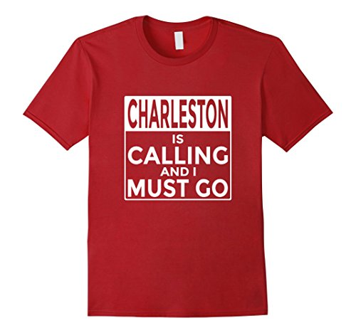 Mens Funny Charleston T-Shirt Charleston is Calling and I Must Go XL - Sc Shops Charleston Gift