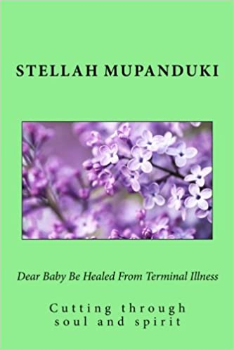 Dear Baby Be Healed From Terminal Illness: Cutting through soul and spirit