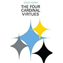 Four Cardinal Virtues, The: Human Agency, Intellectual Traditions, and Responsible Knowledge