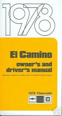 amazon com 1978 chevrolet el camino owners manual user guide rh amazon com 1977 El Camino 1987 El Camino