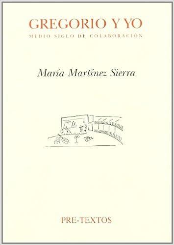 Gregorio y yo. Medio siglo de colaboración Hispánicas: Amazon.es: Martínez Sierra, María: Libros