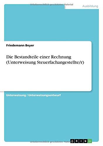 Die Bestandteile Einer Rechnung (Unterweisung Steuerfachangestellte/R) (German Edition) ebook