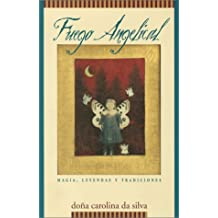 Fuego angelical: Magia, leyendas y tradiciones (Spanish Edition)
