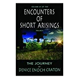 Encounters of Short Arisings Trilogy the Journey 2nd Ed PB : The Journey, Denice Enoch Craton, 097556112X