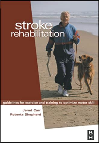 Book Stroke Rehabilitation: Guidelines for Exercise and Training to Optimize Motor Skill, 1e