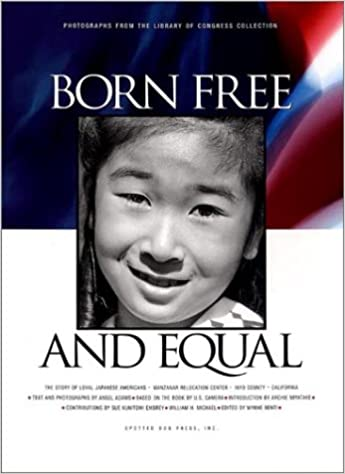 amazon born free and equal the story of loyal japanese americans