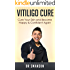 Vitiligo Cure: Cure your Skin and Become Happy & Confident Again (Vitiligo, Skin Pigment, Pigmentation, Vitiligo Cure, Vitiligo Cream, Skin Condition, Skin Care, Beauty)